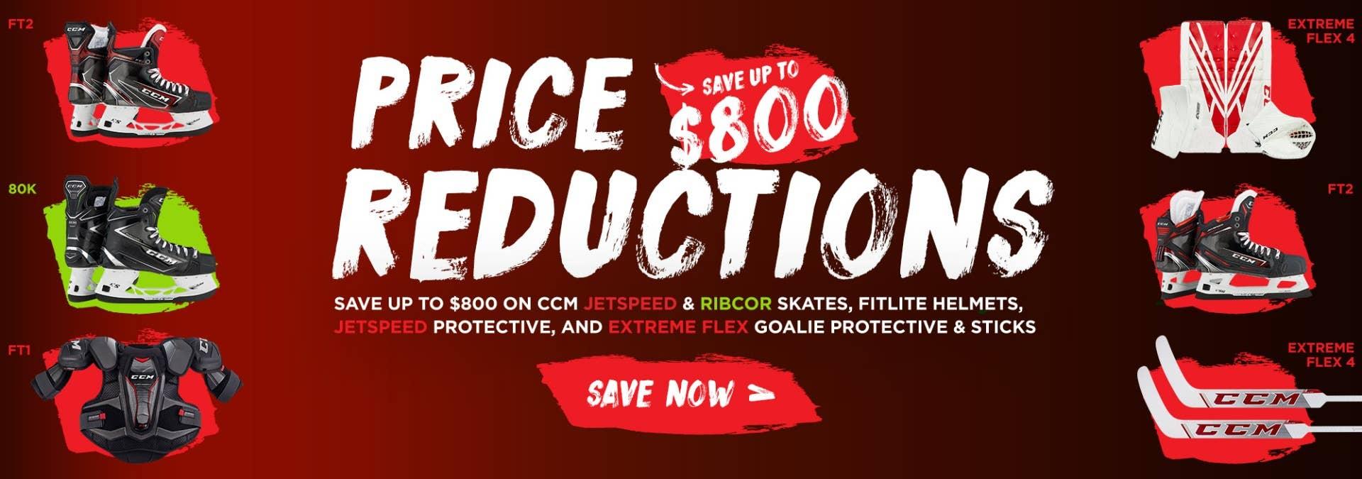 Save up to $800 on CCM JetSpeed & RibCor skates, Fitlite helmets, JetSpeed Protective, and Extreme Flex goalie protective & sticks.