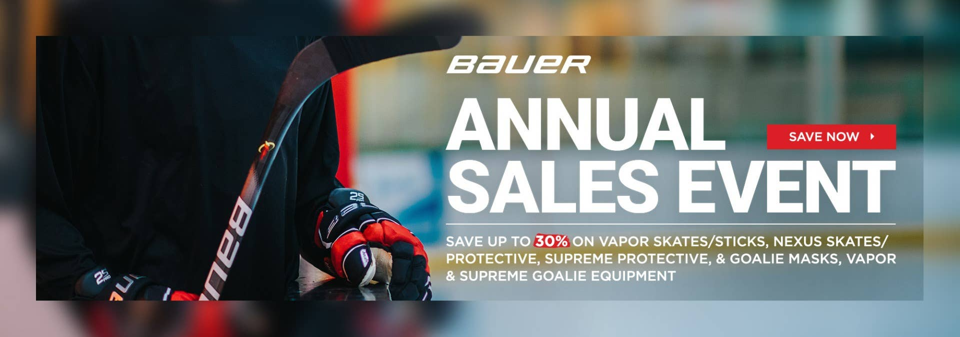 Bauer Annual Sales Event: Save up to 30%